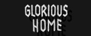 glorious home
